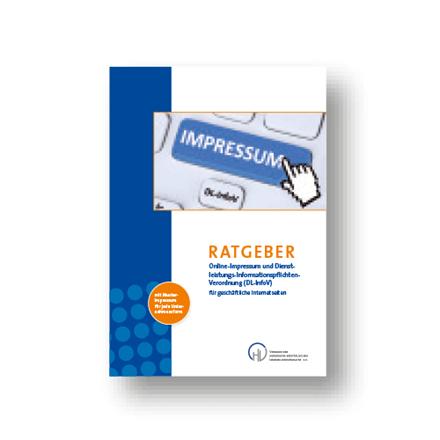 Ratgeber Online-Impressum und Dienstleistungs-Informationspflichten-Verordnung (DL-InfoV) für geschäftliche Internetseiten pub0007